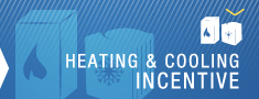 Open a new window to view our Heating and Cooling Incentive page