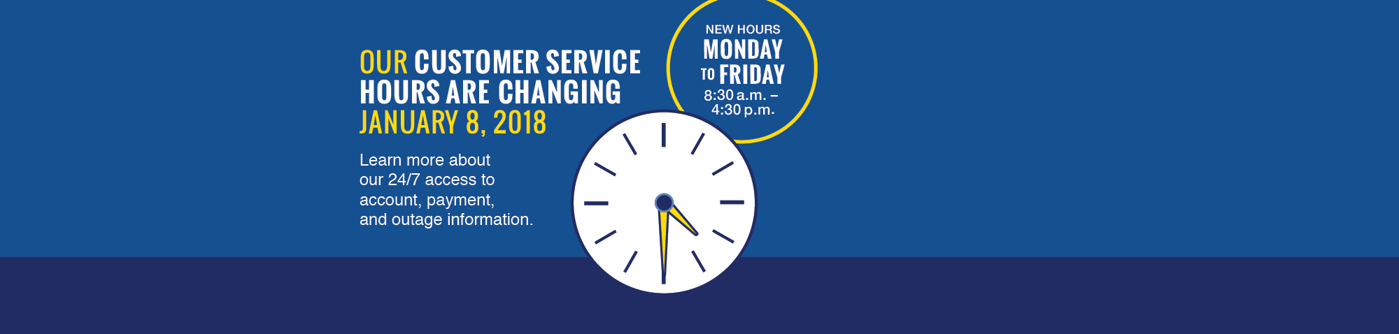 Our customer service hours are changing